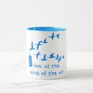 Look at the birds of the air mug Matthew 6:26