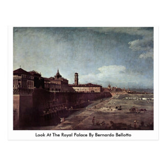 Look At The Royal Palace By Bernardo Bellotto Postcard