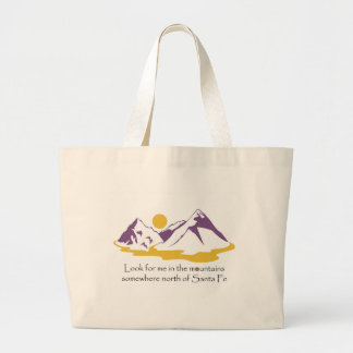 Look for me in the mountains large tote bag