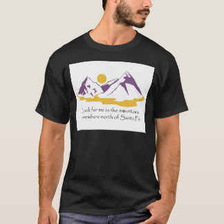 Look for me in the mountains T-Shirt