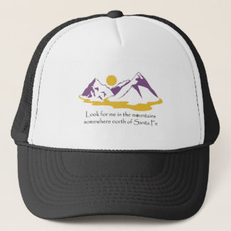 Look for me in the mountains trucker hat