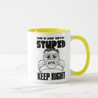 Look In Your Mirror Stupid travel or ceramic mug