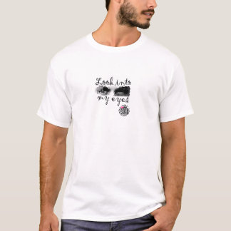 Look Into My Eyes - Augmented Reality Fashions T-Shirt