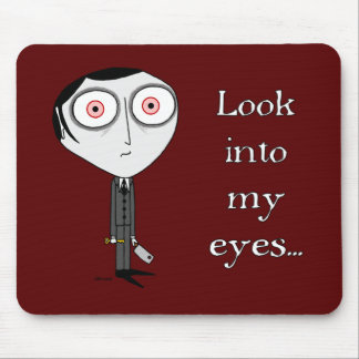 Look Into My Eyes... Mouse Pad