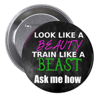 Look like a Beauty, Train like a Beast Button