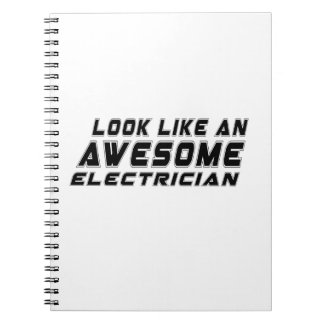 Look Like An Awesome Electrician Note Book