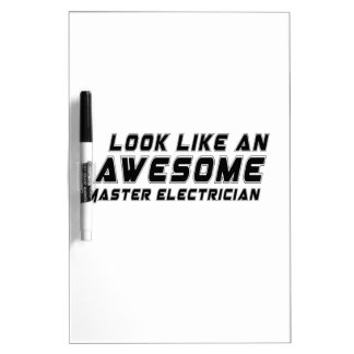 Look Like An Awesome Master Electrician Dry Erase Whiteboard