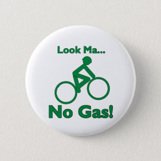 Look Ma, No Gas! 2 Inch Round Button