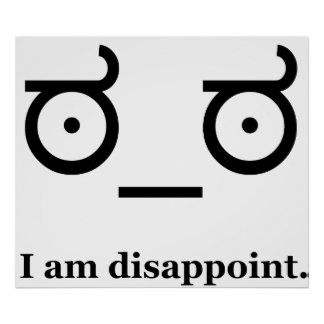 Look of Disapproval Disappoint Posters
