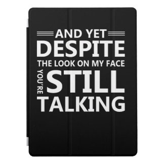 Look On Face Youre Talking Funny Saying iPad Pro Cover