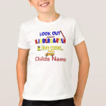 Look Out Kindergarten Here Comes... Name School T-shirts