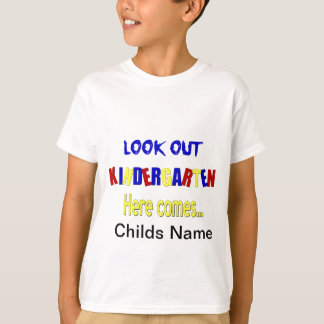 Look Out Kindergarten Here Comes... shirt kids