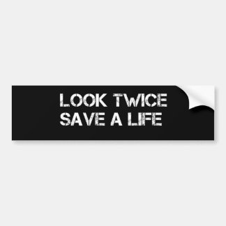 Look Twice Save A Life Bumper Sticker