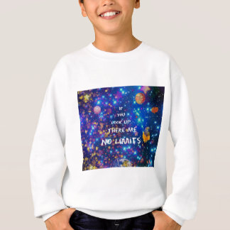 Look up and you see the wonder surrounds us sweatshirt
