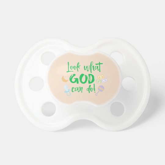 Look What God can Do Quote Baby Pacifier