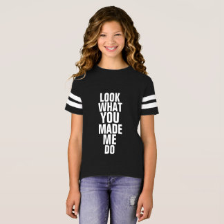 LOOK WHAT YOU MADE ME DO t-shirts