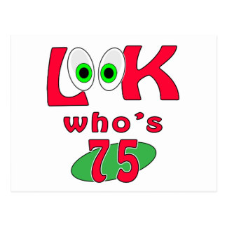 Look who is 75 ? postcard