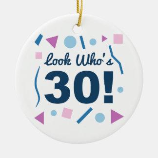 Look Who's 30 Ceramic Ornament