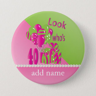Look Who's 40 in Pink - 40th Birthday 3 Inch Round Button