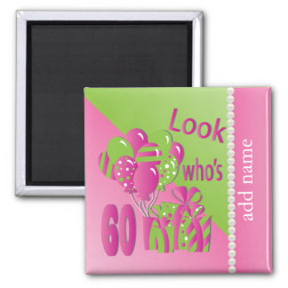 Look Who's 60 in Pink - 60th Birthday Magnet