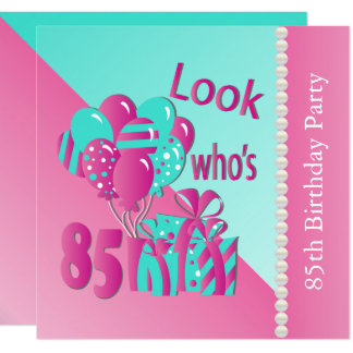 Look Who's 85 in Pink and Turquoise  85th Birthday Card