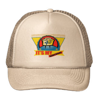 Look Who's Forty 40th Birthday Gifts Trucker Hat