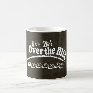 Look Who's Over the Hill Birthday Classic White Coffee Mug