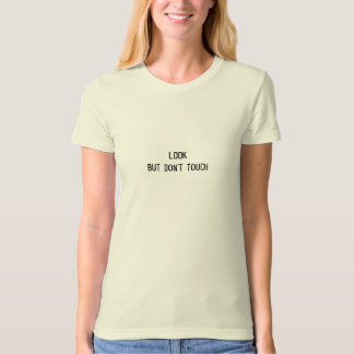 LOOKbut don't touch T-Shirt