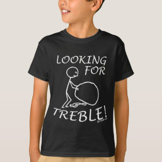 Looking For Treble T-Shirt