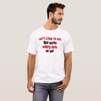 Looking for Work Newfoundland Saying - T-Shirt