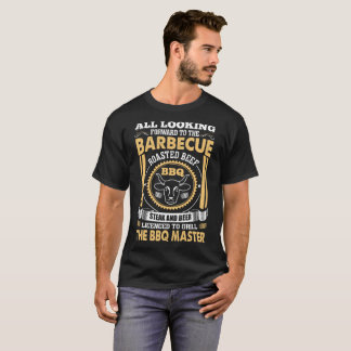 Looking Forward Barbecue Roasted Beef Bbq Master T-Shirt