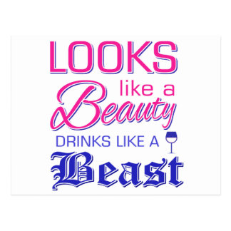 Looks like a beauty drinks like a beast postcard
