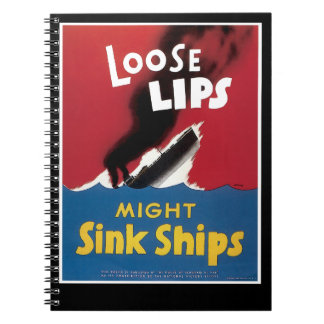 Loose Lips Might Sink Ships Notebooks