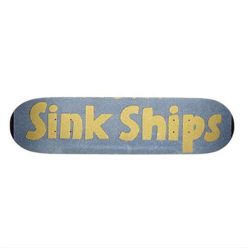 Loose Lips Might Sink Ships Skateboard