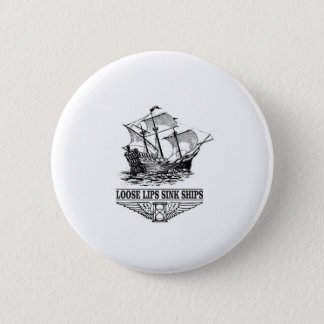 loose lips sink ships 2 inch round button