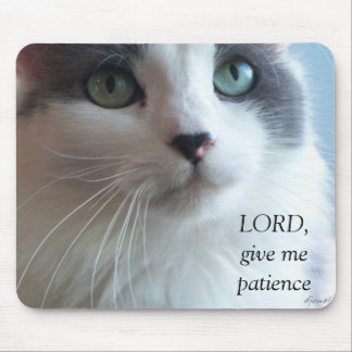 Lord, give me patience mouse pad