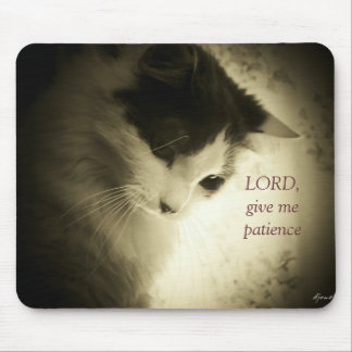 lord Give Me Patience Mouse Pad