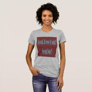 Lord, Here I Am! Send Me! Womens Shirt