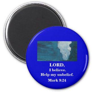 LORD, I BELIEVE! 2 INCH ROUND MAGNET