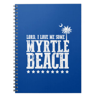 Lord, I Love Me Some Myrtle Beach Notebooks