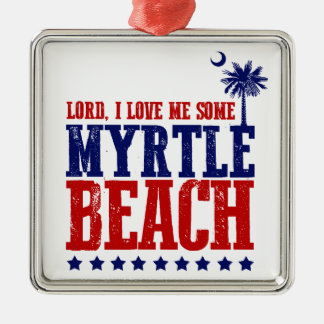 Lord, I Love Me Some Myrtle Beach Silver-Colored Square Ornament
