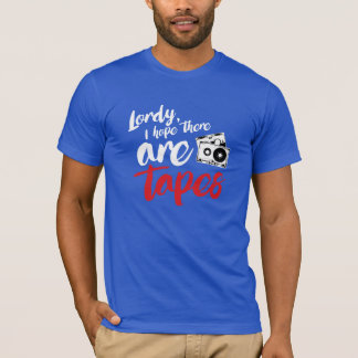 Lordy I hope there are tapes - calligraphy --- - . T-Shirt