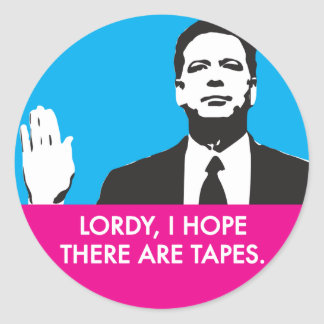 Lordy, I hope there are tapes Classic Round Sticker