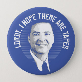 Lordy I hope there are tapes Design - -  4 Inch Round Button