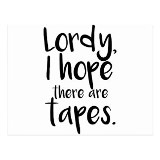 Lordy, I Hope There Are Tapes Postcard