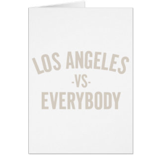 Los Angeles Vs Everybody Card