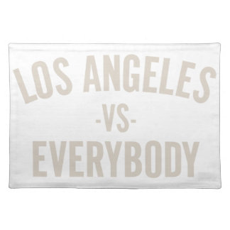 Los Angeles Vs Everybody Placemat