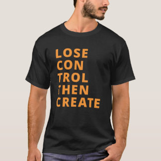Lose Control Then Create KelbyOne T-Shirt