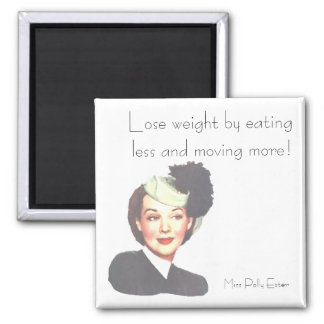 LOSE WEIGHT by POLLY ESTER 1940s retro funny Magnet