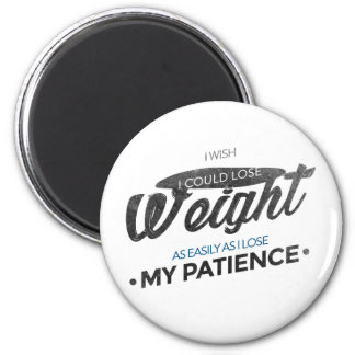 Lose Weight Not Patience Magnet